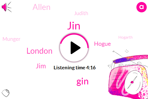 JIN,GIN,London,JIM,Hogue,Allen,Judith,Munger,Hogarth,Three Quarters,Fifty Pounds,Fifty Years