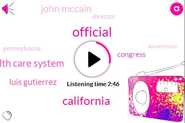Official,California,Health Care System,Luis Gutierrez,Congress,John Mccain,Director,Pennsylvania,Donald Trump,Jeff Flake,Bensalem,President Trump