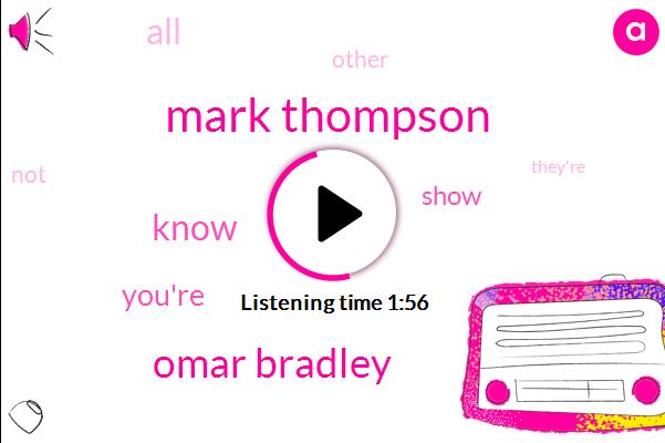 Mark Thompson,Omar Bradley