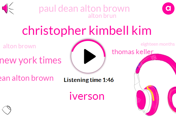 Christopher Kimbell Kim,Iverson,New York Times,Dean Alton Brown,Thomas Keller,Paul Dean Alton Brown,Alton Brun,Alton Brown,Eighteen Months,Milk