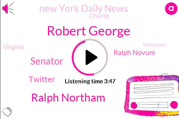 Robert George,Ralph Northam,Senator,Twitter,Ralph Novum,New York Daily News,Charlie,Virginia,Thirty Years