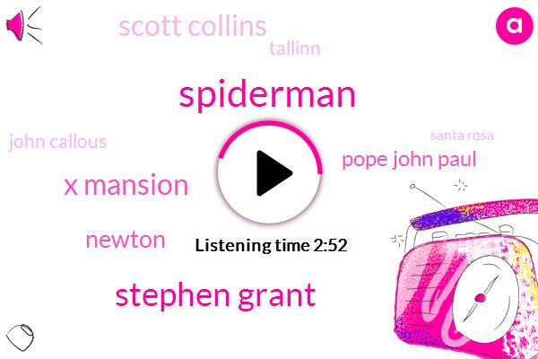 Spiderman,Stephen Grant,X Mansion,Newton,Pope John Paul,Scott Collins,Tallinn,John Callous,Santa Rosa