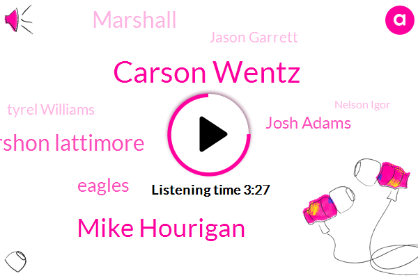 Carson Wentz,Mike Hourigan,Marshon Lattimore,Eagles,Josh Adams,Marshall,Jason Garrett,Tyrel Williams,Nelson Igor,Peterson,Aguiar N Tate,Football