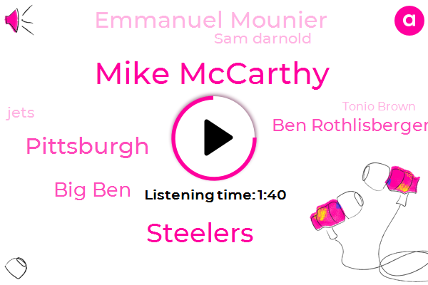 Mike Mccarthy,Steelers,Pittsburgh,Big Ben,Ben Rothlisberger,Emmanuel Mounier,Sam Darnold,Jets,Tonio Brown,Rappaport,NFL,Carnesecca Arena,Knicks,Seton Hall,LSU,Green Bay,Walker,Wildcats