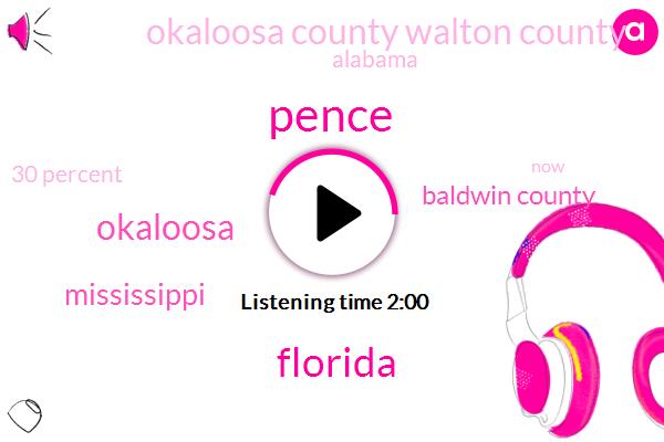 Pence,Florida,Mississippi,Baldwin County,Okaloosa,Okaloosa County Walton County,Alabama,30 Percent