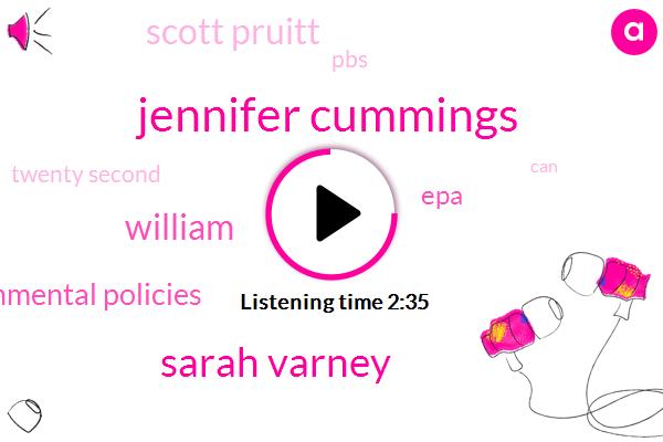 Jennifer Cummings,Sarah Varney,William,Environmental Policies,EPA,Scott Pruitt,PBS,Twenty Second