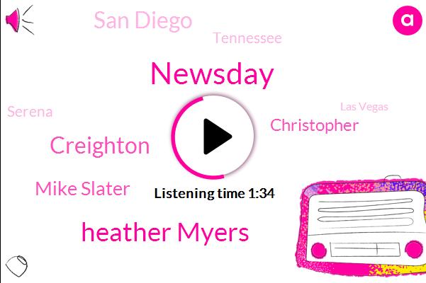 Newsday,Heather Myers,Creighton,Mike Slater,Christopher,San Diego,Tennessee,Serena,Las Vegas,Mark Larson,Amazon