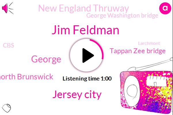 Jim Feldman,Jersey City,George,North Brunswick,Tappan Zee Bridge,New England Thruway,George Washington Bridge,CBS,Larchmont