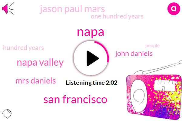 Napa,San Francisco,Napa Valley,Mrs Daniels,John Daniels,Jason Paul Mars,One Hundred Years,Hundred Years