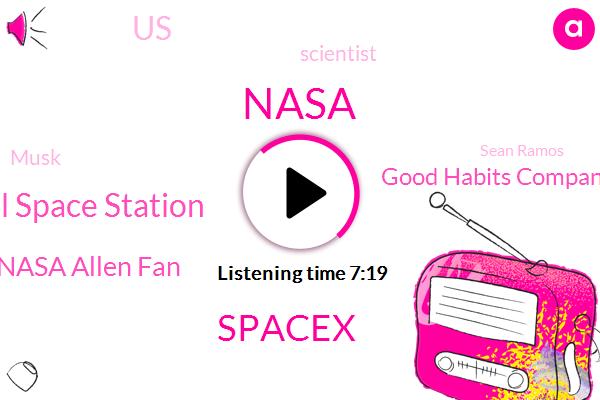Nasa,Spacex,International Space Station,Nasa Allen Fan,Good Habits Company,United States,Scientist,Musk,Sean Ramos