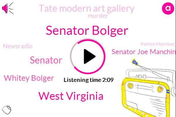 Senator Bolger,West Virginia,Whitey Bolger,Senator Joe Manchin,Senator,Tate Modern Art Gallery,Newsradio,Murder,Patrick Morrissey,John Payne,New England,President Trump,Senate,Lindsey Sear,New York City,Baldwin,Boston,Ryan