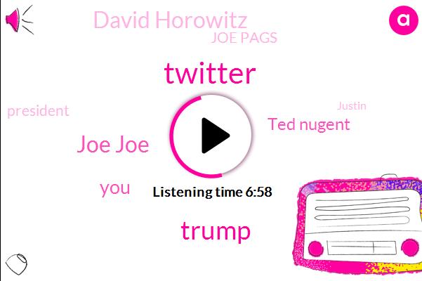 Twitter,Donald Trump,Joe Joe,Ted Nugent,David Horowitz,Joe Pags,President Trump,Justin,Facebook.,FCC,Twenty Twenty,New York Times,Clark,Professor,Cuomo,New York,York,Director Strategic Communications,Joe First,Amazon