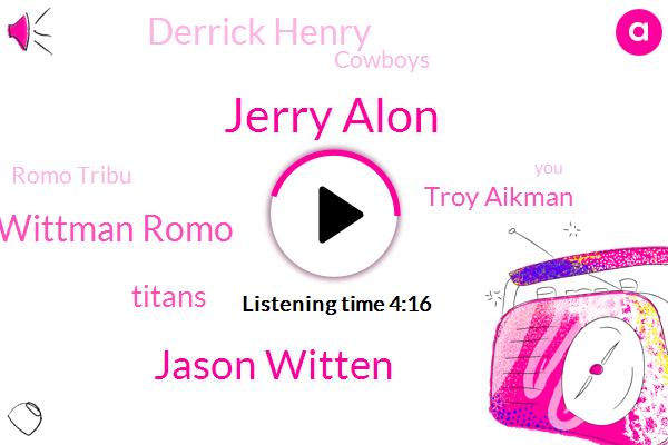 Jerry Alon,Jason Witten,Wittman Romo,Titans,Troy Aikman,Derrick Henry,Cowboys,Romo Tribu,Colby,Dion Lewis,Troy,Patriots,Arja,Espn,Whitten,Alabama,Dak Prescott,ED