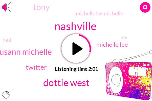 Nashville,Dottie West,Jacqueline Susann Michelle,Twitter,Michelle Lee,Tony,Michelle Lee Michelle