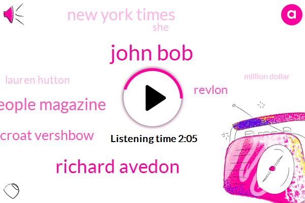 John Bob,Richard Avedon,People Magazine,Croat Vershbow,Revlon,New York Times,Lauren Hutton,Million Dollar,Ten Years
