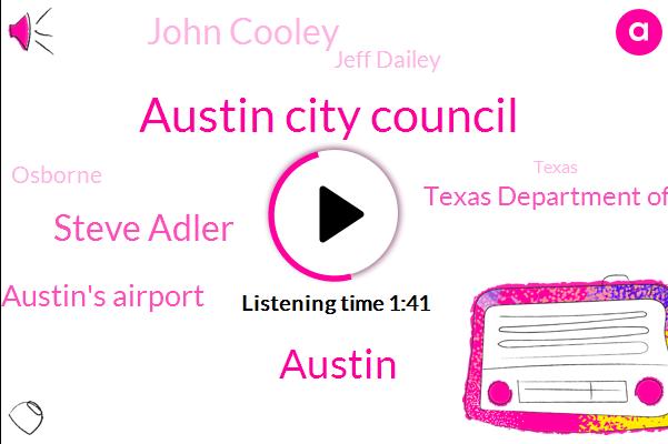 Austin City Council,Austin,Steve Adler,Austin's Airport,Texas Department Of Transportation,John Cooley,Jeff Dailey,Osborne,Texas,Ctrm,Newsradio Klbj,Daily,MO,Forty Eight Degrees,Ten Percent
