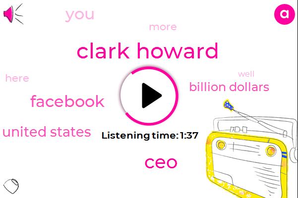 Clark Howard,CEO,Facebook,United States,Billion Dollars