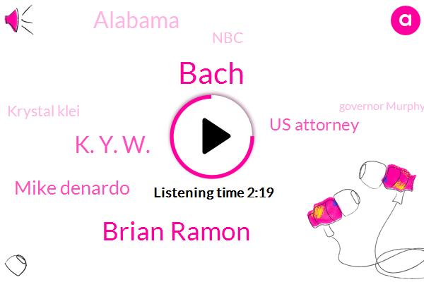 Bach,Brian Ramon,K. Y. W.,Mike Denardo,Us Attorney,Alabama,NBC,Krystal Klei,Governor Murphy,Rosita,Cherry Hill Lamberty,Department Of Justice