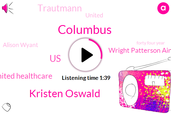 Columbus,Kristen Oswald,United States,United Healthcare,Wtvn,Wright Patterson Air Force,Trautmann,United,Alison Wyant,Forty Four Year,Six Ten W