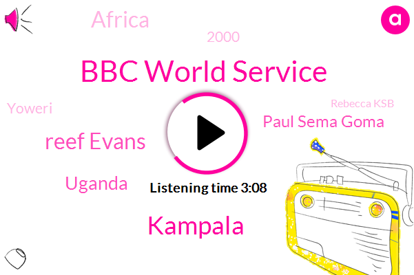 Bbc World Service,Kampala,Reef Evans,Uganda,Paul Sema Goma,Africa,2000,Yoweri,Rebecca Ksb,ONE,18,Hiv Aids,One Night,Ugandan,Next 10 Years,Next Few Years,Ugandan Parliament,Seven Gay,African,MMA