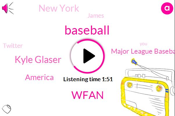 Wfan,Baseball,Kyle Glaser,America,Major League Baseball,New York,James,Twitter