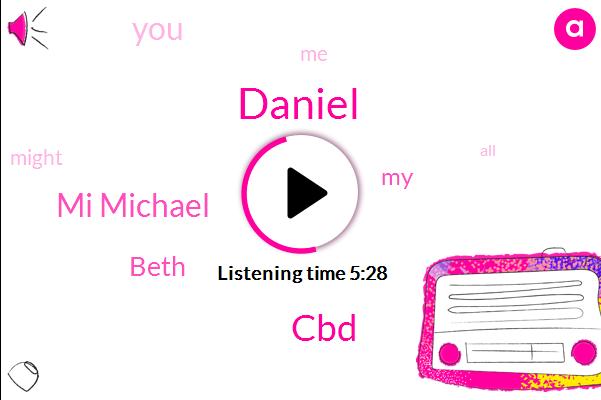 Mike,Daniel,CBD,Mi Michael,Beth