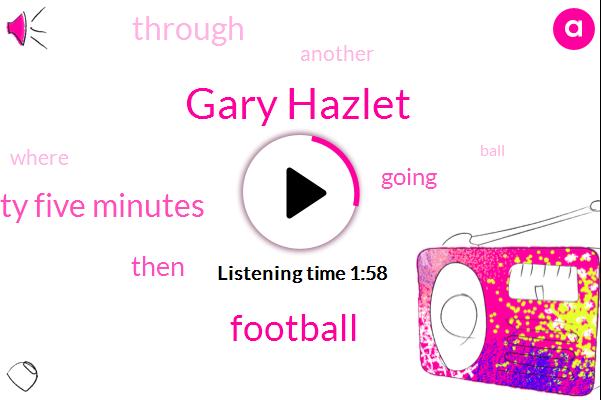 Gary Hazlet,Football,Twenty Twenty Five Minutes
