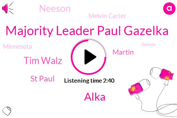 Majority Leader Paul Gazelka,Alka,Tim Walz,St Paul,Martin,Neeson,Melvin Carter,Minnesota,Senate,Saint Paul,Minneapolis,L. Wcco St Paul