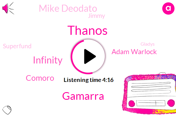 Thanos,Gamarra,Comoro,Adam Warlock,Infinity,Mike Deodato,Jimmy,Superfund,Gladys,Donald Trump,Five Minutes