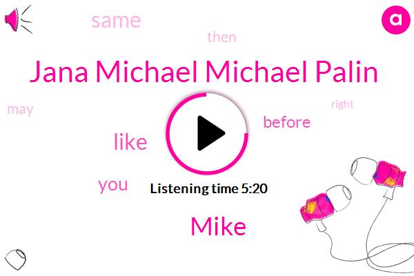 Jana Michael Michael Palin,Mike