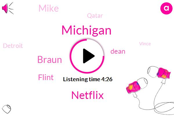 Michigan,Netflix,Braun,Flint,Dean,Mike,Qatar,Detroit,Vince,Noah Baumbach,Ford,Brown,Bush,Adam Sandler,Twenty Three Hours,Five Years