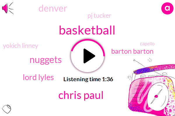 Basketball,Chris Paul,Nuggets,Lord Lyles,Barton Barton,Pj Tucker,Yokich Linney,Denver,Capello,Houston,Auschwitz,Yokich