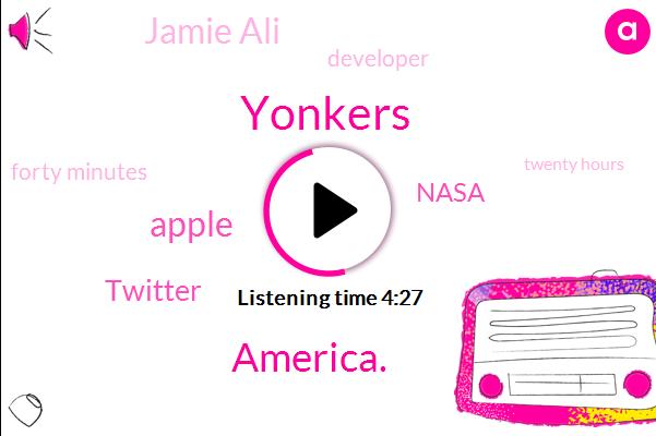 Yonkers,America.,Apple,Twitter,Nasa,Jamie Ali,Developer,Forty Minutes,Twenty Hours,Three Days