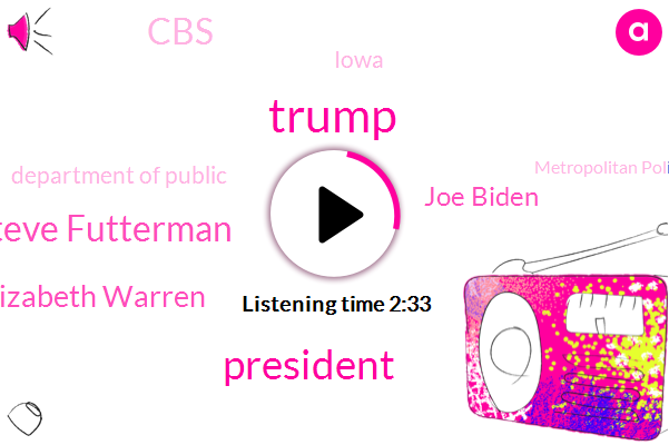 Donald Trump,President Trump,Steve Futterman,Elizabeth Warren,Joe Biden,CBS,Iowa,Department Of Public,Metropolitan Police,Pournelle Davis,Sarah Bassett,Republican National Committee,Mcdaniel,Vice President,Bernie Sanders,Steve Bartman,Bromfield School,Harvard