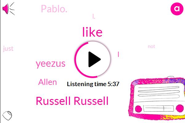 Russell Russell,Yeezus,Allen,Pablo.,L.