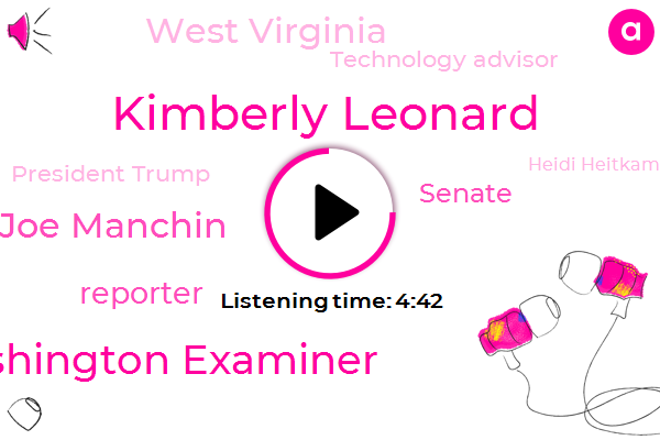 Kimberly Leonard,Washington Examiner,Senator Joe Manchin,Reporter,West Virginia,Senate,Technology Advisor,President Trump,Heidi Heitkamp,Diabetes,Alabama,Claire Mccaskill,Attorney,Twenty Minutes
