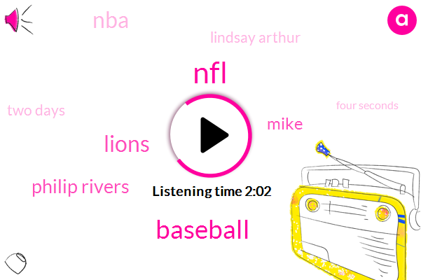 NFL,Baseball,Lions,Philip Rivers,Mike,NBA,Lindsay Arthur,Two Days,Four Seconds