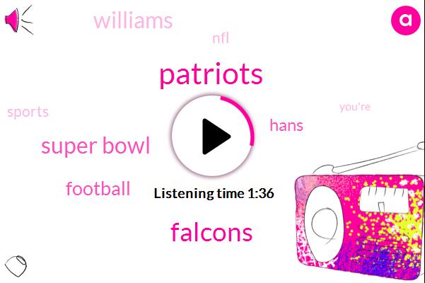 Patriots,Falcons,Super Bowl,Football,Hans,Williams,NFL