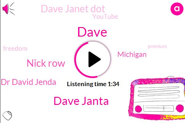 Dave Janta,Nick Row,Dave,Dr David Jenda,Michigan,Dave Janet Dot,Youtube