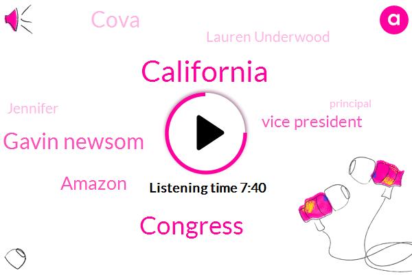 California,Congress,Gavin Newsom,Amazon,Vice President,Cova,Lauren Underwood,Jennifer,Principal