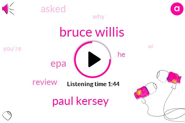 Bruce Willis,Paul Kersey,EPA