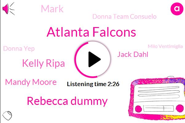 Atlanta Falcons,Rebecca Dummy,Kelly Ripa,Mandy Moore,Jack Dahl,Mark,Donna Team Consuelo,Donna Yep,Milo Ventimiglia,Todd Gurley,JON,Baseball,Phil,Steve,Lions