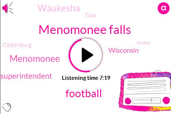 Menomonee Falls,Football,Menomonee,Superintendent,Wisconsin,Waukesha,DAN,Cedarburg,Walker,Albany,Badgers,Principal,Moraleda,Twenty Five Years