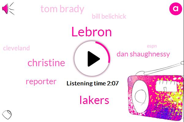 Lebron,Lakers,Christine,Reporter,Dan Shaughnessy,Tom Brady,Bill Belichick,Cleveland,Espn,NBA,Boston,Dan Patrick,Thirty Seconds,Four Years