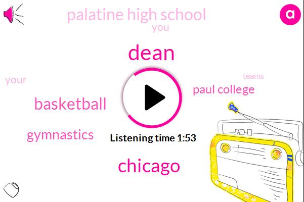 Dean,Chicago,Basketball,Gymnastics,Paul College,Palatine High School