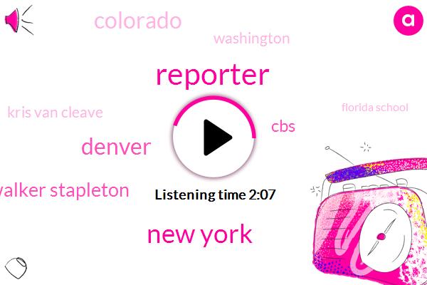 Reporter,New York,Denver,Governor Walker Stapleton,Colorado,CBS,Kris Van Cleave,Washington,Florida School,Manhattan,Ethan Heart,Paul Mccartney,Katy Kennedy