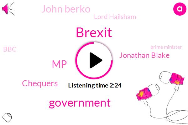 Brexit,Government,MP,Chequers,Jonathan Blake,John Berko,Lord Hailsham,BBC,Prime Minister