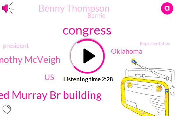 Congress,Alfred Murray Br Building,Timothy Mcveigh,United States,Oklahoma,Benny Thompson,Bernie,President Trump,Representative,Mississippi,Two Decades