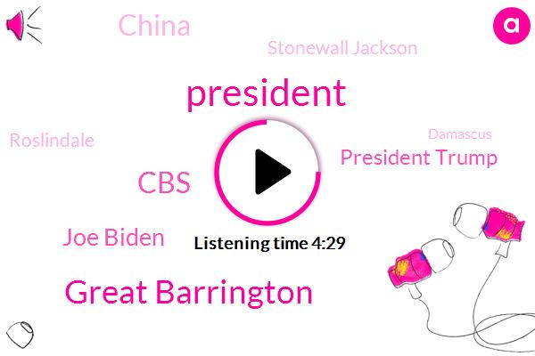 President Trump,Great Barrington,CBS,Joe Biden,China,Stonewall Jackson,Roslindale,ABC,Damascus,Healy,Cbs News,Stonewall Jackson Memorial Cemetery,Plymouth Rock,Oak Grove Cemetery,Harassment,Dennis Ares,Fitchburg