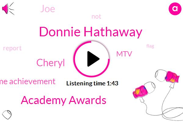 Donnie Hathaway,Academy Awards,Cheryl,Lifetime Achievement,MTV,JOE